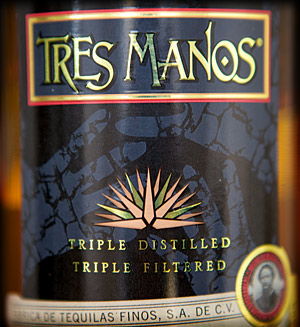Tres Manos tequila is Triple Distilled.