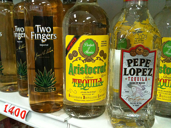 Two Fingers, Aristocrat, and Pepe Lopez tequila